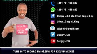 Dj job-OLDSKOOL KIKUYU HITS 1(MORE FAYA)Urban Gospel King Representing (www.djjob.co.ke)