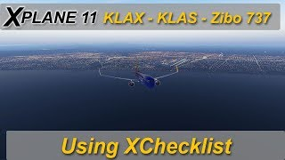 X-plane 11: Zibo 737 -  KLAX to KLAS using XChecklist