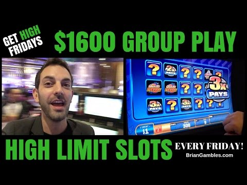 $1600 GROUP PLAY ✦ GET HIGH FRIDAYS ✦ High Limit Slot Machine Pokies EVERY FRIDAY - Las Vegas