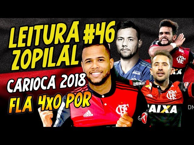 LEITURA ZOPILAL #46 - Flamengo 4 x 0 Portuguesa/RJ - Taça Rio 2018