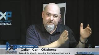 Faith? | Carl (Theist) - Oklahoma | Atheist Experience 20.47