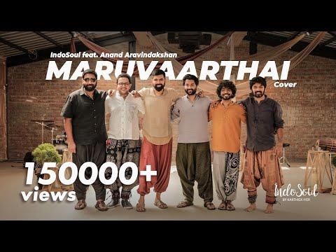 Maruvaarthai   IndoSoul Feat. Anand Aravindakshan   ENPT   Dhanush   Gautham Menon