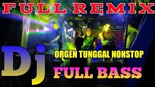 Download Mp3 Dj Orgen Tunggal Nonstop Full Bass Terbaru 2020 - Makin Lama Makin Tinggi