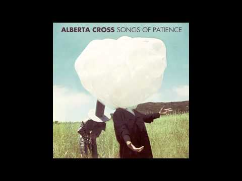 Alberta Cross - Magnolia (Songs of Patience Out 7/17 US, 9/3 Europe)