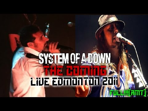 System of a Down - Live At Edmonton Alberta 2011 (FIRST PERFOMANCE AFTER 5 YEARS) [FULL SHOW] [AMT]