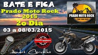 Prado Moto Rock 2015 - 2o dia da Trip
