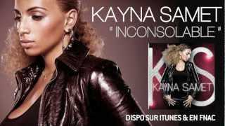 Kayna Samet - Inconsolable (Son)