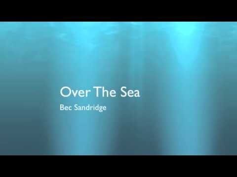 3x01 Over The Sea- Bec Sandridge w/lyrics
