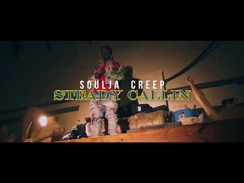 Soulja Creep - Steady Calling [Official Music Video]