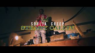 Soulja Creep - Steady Calling (Official Music Video)