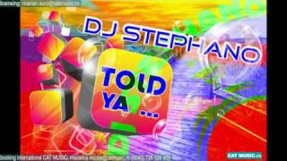 Dj Stephano - Told Ya (Official Single)