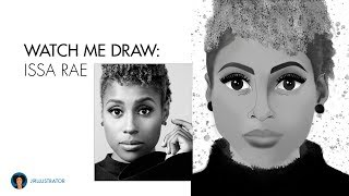 Watch Me Draw: Issa Rae | j9illustrator