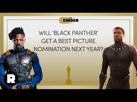 Will 'Black Panther' Get a Best Picture Nomination Next Year? | 2018 Oscars Preview | The Ringer Mp3