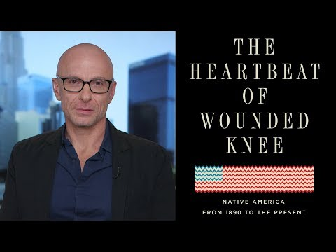 """""""The Heartbeat of Wounded Knee"""": David Treuer on Retelling Native American History"""