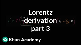 Lorentz Transformation Derivation Part 3