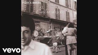 Patrick Bruel - Vous qui passez sans me voir (audio)