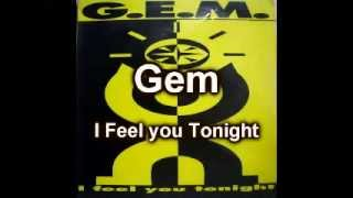 Gem - I Feel you Tonight