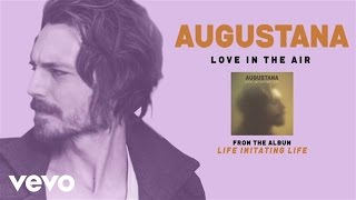 Watch Augustana Love In The Air video