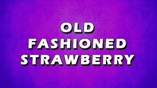 OLD FASHIONED STRAWBERRY  EASY TO LEARN  EASY RECIPES
