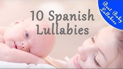 10 SPANISH Songs Lullabies To Put Baby To Sleep Lyrics Baby Lullaby Canción de Cuna para Bebes