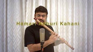 Hamari Adhuri Kahani | Arjith Singh | Nagaraju Talluri |Flute Cover Version