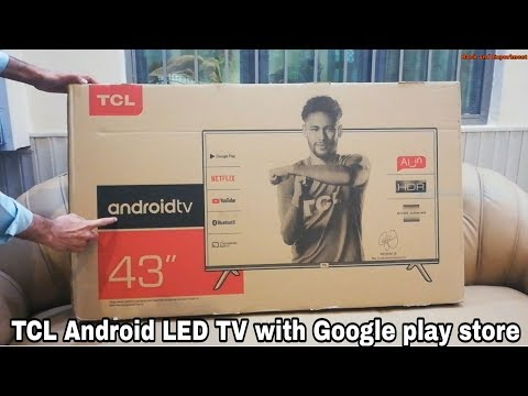 TCL Android LED TV With Google Play Store Unboxing .