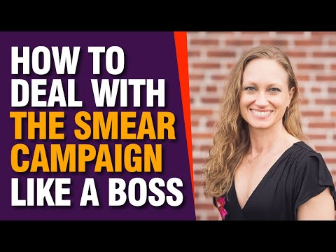 How to Deal with the Smear Campaign Like a BOSS!