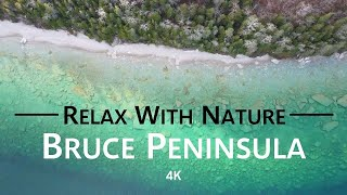 Bruce Peninsula, Ontario 🇨🇦 | 4K drone film + calming music [Relax with Nature]