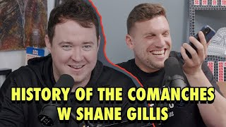 History of the Comanches w Shane Gillis!