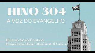 Hino 304 - A voz do evangelho