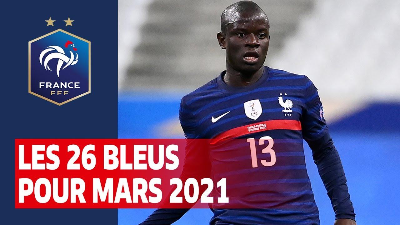 26 Blues For The March 2021 Camp France I Fff 2021 Team French Football Federation Newsylist Com