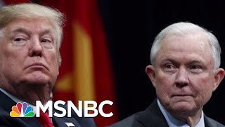 WAPO: Sessions Says If President Trump Fires Dep. AG Rosenstein He May Quit | The 11th Hour | MSNBC