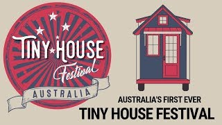 "Tiny House Festival Australia - Australia's First Ever ""tiny House Festival"""