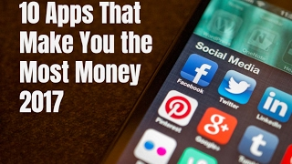10 Apps That Make You the Most Money 2017