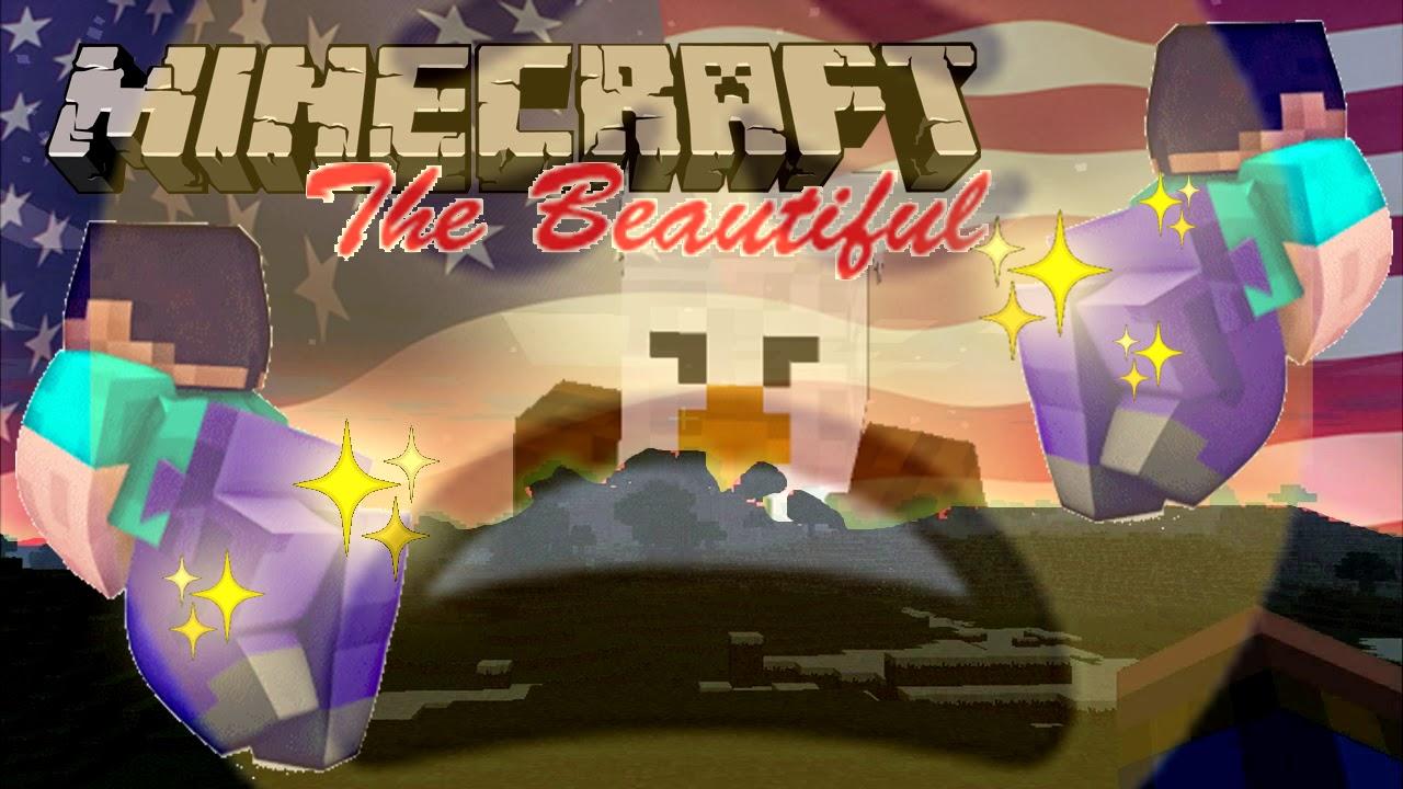 America The Beautiful (MINECRAFT PARODY) Minecraft The Beautiful