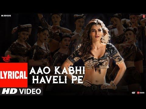 Aao Kabhi Haveli Pe Video With Lyrics | STREE |Kriti Sanon | Badshah,Nikhita Gandhi,Sachin - Jigar