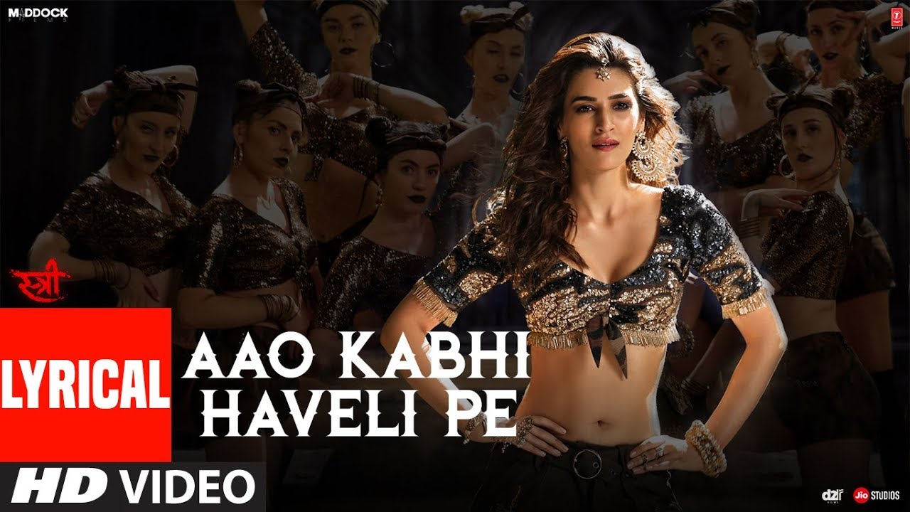 Aao Kabhi Haveli Pe Video With Lyrics | STREE | Kriti Sanon |  Badshah,Nikhita Gandhi,Sachin - Jigar