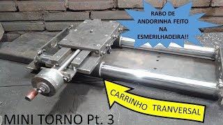 MINI TORNO CASEIRO Pt 3/6  Carrinho Transversal   Mini Lathe Homemade