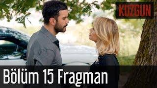Kuzgun 15. Bölüm Fragman