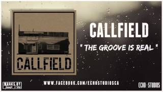 Callfield - The Groove Is Real
