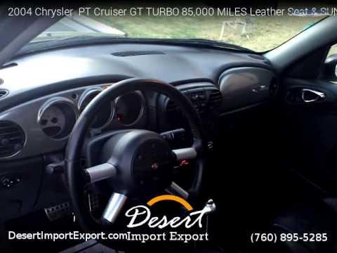 2004 Chrysler  PT Cruiser GT TURBO 85,000 MILES Leather Seat  SUNROOF - Desert Import Export