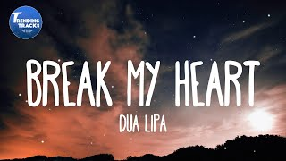 Download Lagu Dua Lipa - Break My Heart MP3