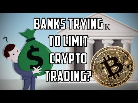 [Crypto] Banks Trying To Limit Crypto Markets & Trading