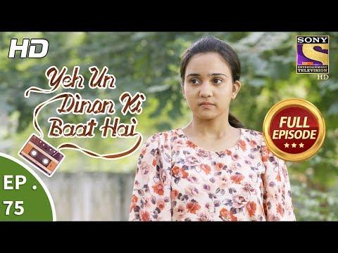 Yeh Un Dinon Ki Baat Hai -  Ep 75 - Full Episode - 18th December, 2017