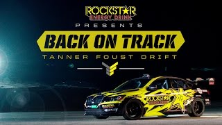 Back On Track - Tanner Foust Drift