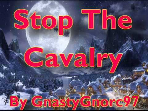 Stop The Cavalry - By GnastyGnorc97