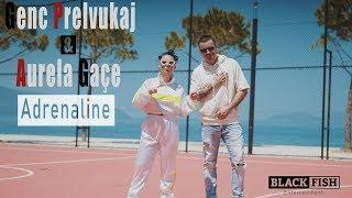 Genc Prelvukaj & Aurela Gace - Adrenaline (Official Video)