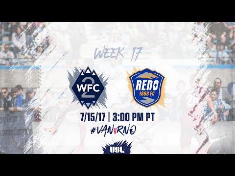 USL LIVE - Vancouver Whitecaps FC 2 vs Reno 1868 FC 7/15/17