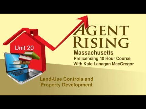 Agent Rising Real Estate School - Unit 20 - Land Use Controls and Property Development