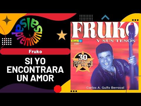 SI YO ENCONTRARA UN AMOR por FRUKO Y SUS TESOS con WILSON MANYOMA - Salsa Premium